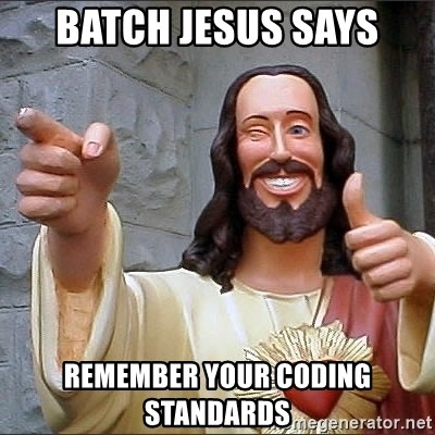 jesus says - Batch Jesus Says Remember Your coding standards