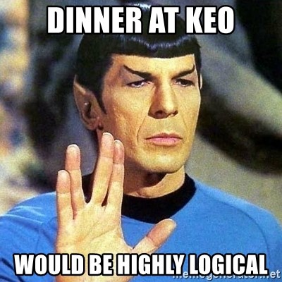 Spock - Dinner at Keo would be highly logical