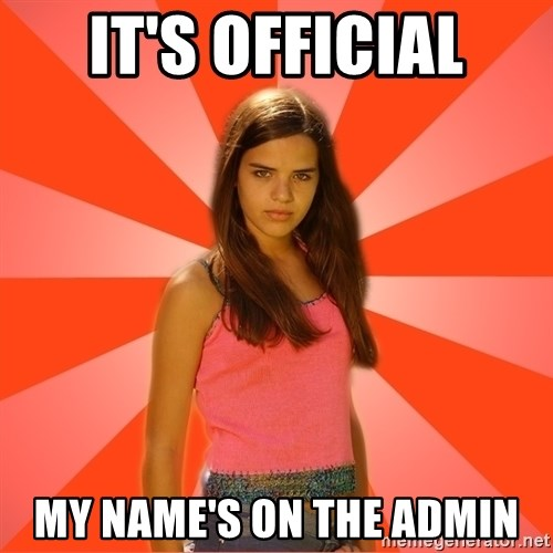 Jealous Girl - it's official my name's on the admin