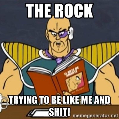 El Arte de Amarte por Nappa - THE ROCK TRYING TO BE LIKE ME AND SHIT!