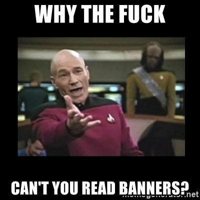 Patrick Stewart 101 - WHY THE FUCK can'T you read banners?