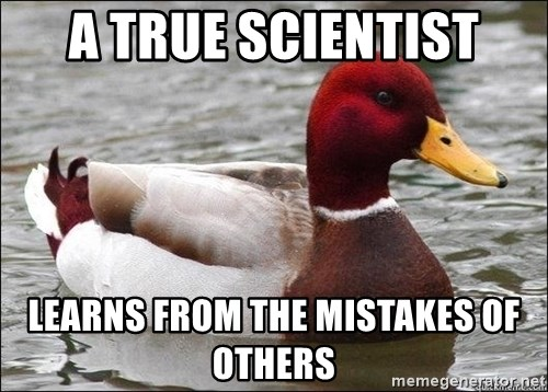 Malicious advice mallard - A True scientist Learns from the mistakes of others