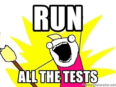 X ALL THE THINGS - run all the tests