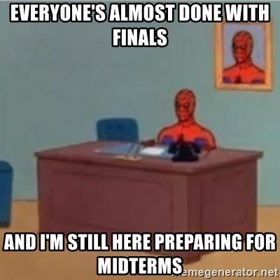 60s spiderman behind desk - Everyone's almost done with finals and i'm still here preparing for midterms