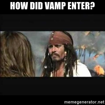 But why is the rum gone - how did vamp enter?