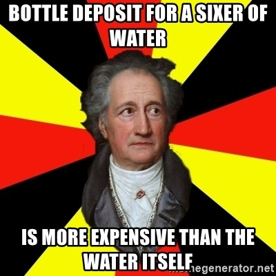 Germany pls - bottle deposit for a sixer of water is more expensive than the water itself