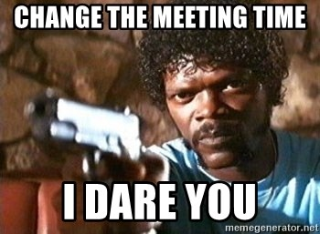 Pulp Fiction - change the meeting time i dare you