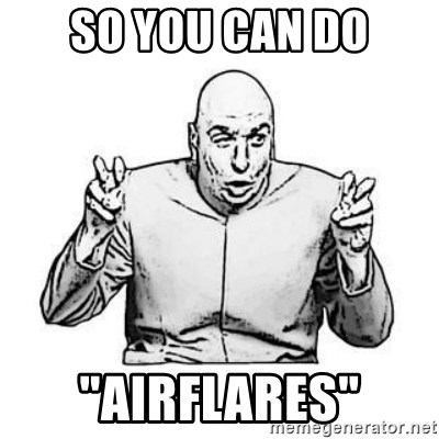"""Sceptical Dr. Evil - So You can do """"Airflares"""""""