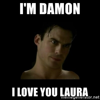 DamonDepressao - I'M DAMON  I LOVE YOU LAURA