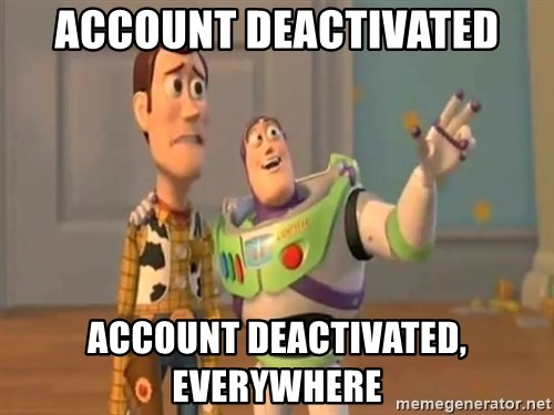 X, X Everywhere  - Account deactivated Account deactivated, everywhere