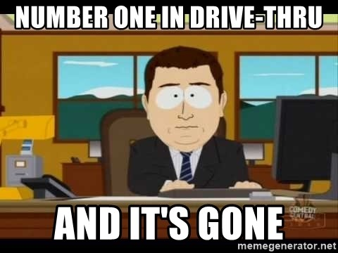south park aand it's gone - NUMBER ONE IN DRIVE-THRU AND IT'S GONE