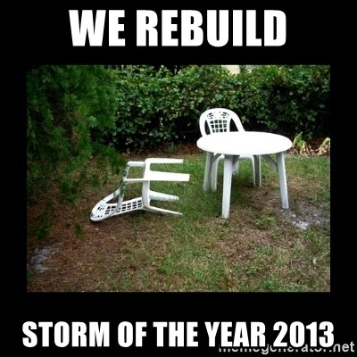 Lawn Chair Blown Over - WE Rebuild Storm of the Year 2013