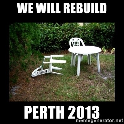 Lawn Chair Blown Over - We will rebuild Perth 2013
