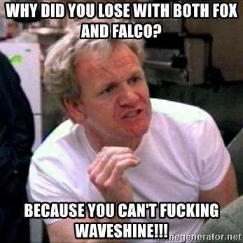 Gordon Ramsay - Why did you lose with both fox and fAlco? BECAUSE YOU CAN'T FUCKING WAVESHINE!!!