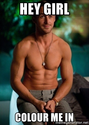 Shirtless Ryan Gosling - hey girl colour me in