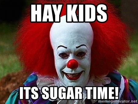 Pennywise the Clown - hay kids its sugar time!