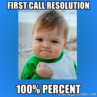yes baby 2 - First Call Resolution 100% Percent