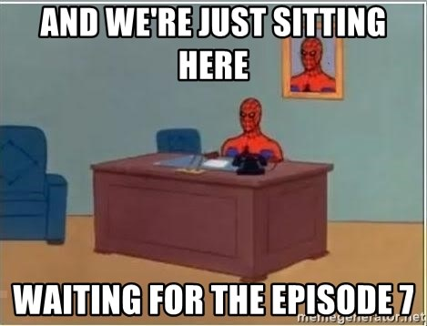 Spiderman Desk - And we're just sitting here waiting for the episode 7