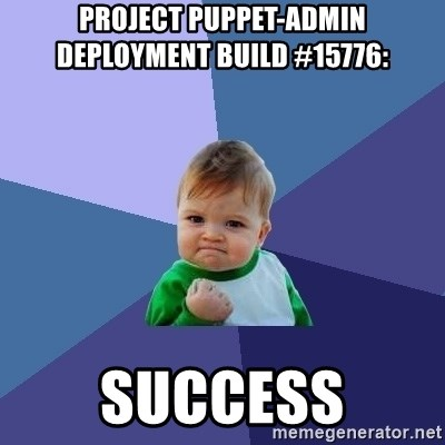 Success Kid - Project puppet-admin deployment build #15776:  SUCCESS