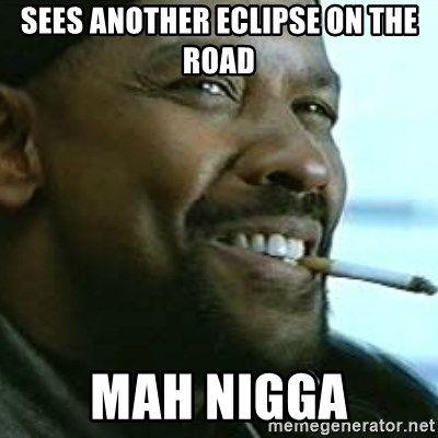 My Nigga Denzel - Sees another eclipse on the road mah nigga