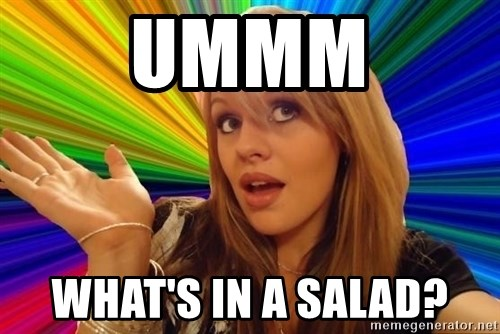 Dumb Blonde - UMMM WHAT'S IN A SALAD?