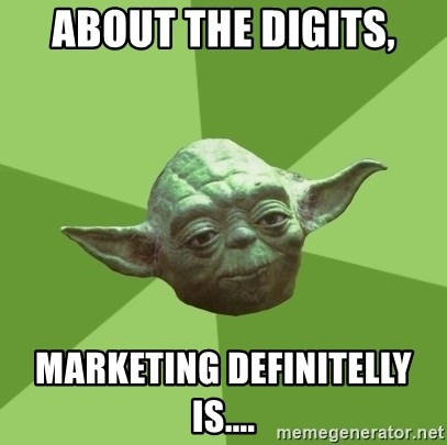 Advice Yoda Gives - About the digits, Marketing definitelly is....