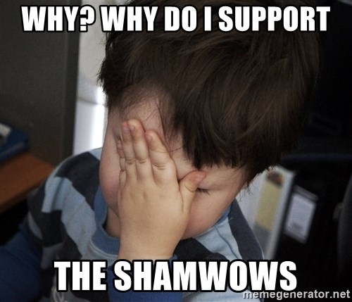 Confession Kid - WHY? WHY DO I SUPPORT  THE SHAMWOWS