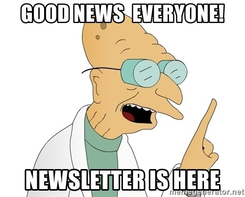 Good News Everyone - GooD NEWS  EVERYONE! NEWSLETTER IS HERE