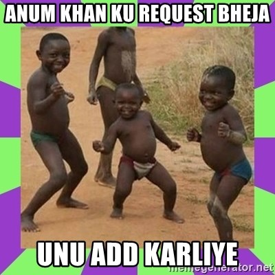 african kids dancing - anum khan ku request bheja unu add karliye