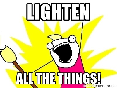X ALL THE THINGS - lighten all the things!