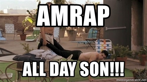 schmidt all day - AMRAP ALL DAY SON!!!