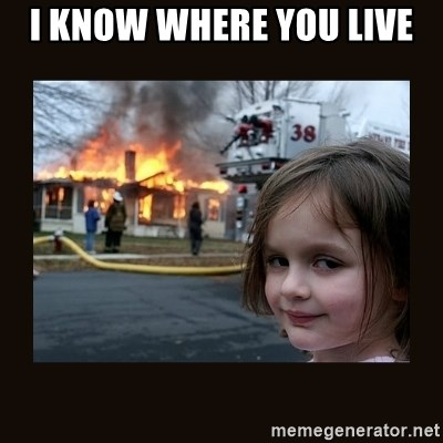 burning house girl - I Know where you live