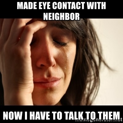 crying girl sad - Made eye contact with neighbor now i have to talk to them