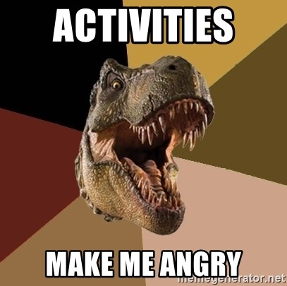 Raging T-rex - Activities  Make me angry