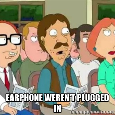 Family Guy Oh No -  earphone weren't plugged in