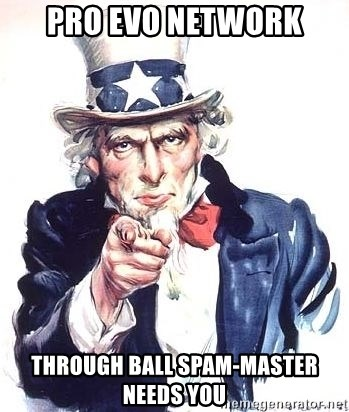 Uncle Sam - Pro evo Network Through ball spam-master needs you