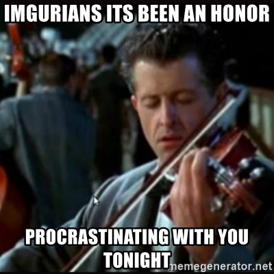 Titanic Band - Imgurians its been an honor procrastinating with you tonight