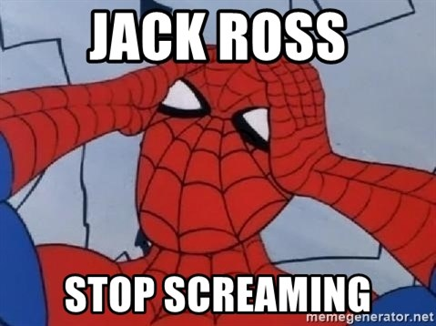 Hungover Spiderman - Jack Ross Stop screaming