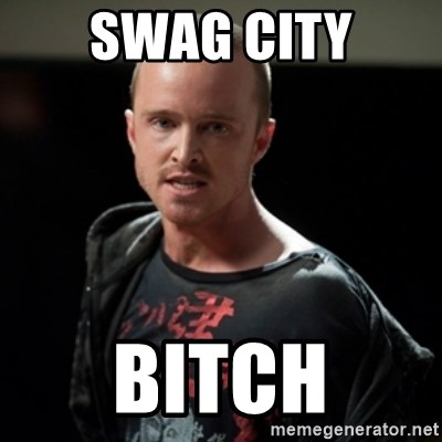 Jesse Pinkman says Bitch - SWAG CITY BITCH
