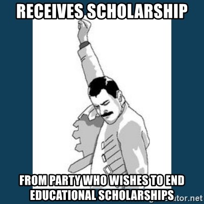 Freddy Mercury - Receives scholarship from party who wishes to end educational scholarships
