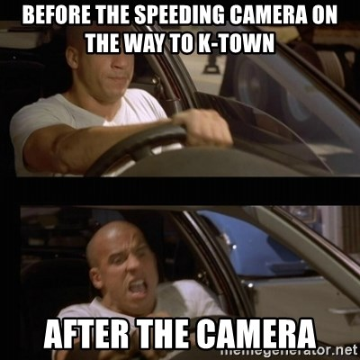 Vin Diesel Car - Before the speeding camera on the way to k-town after the camera