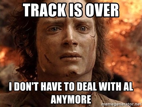Frodo  - track is over i don't have to deal with al anymore