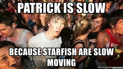 -Sudden Clarity Clarence - Patrick is slow because starfish are slow moving