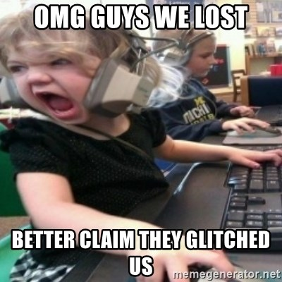 angry gamer girl - omg guys we lost better claim they glitched us