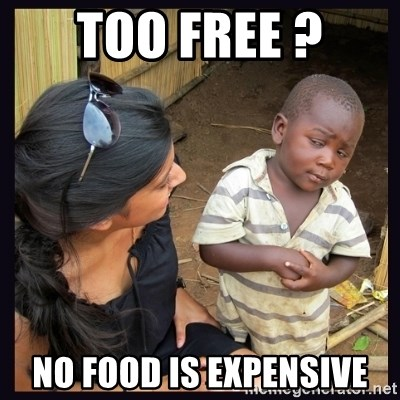 Skeptical third-world kid - TOO FREE ? NO FOOD IS EXPENSIVE
