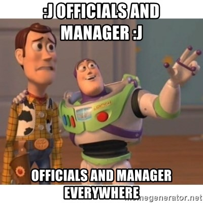 Toy story - :j officials and manager :j OFFICIALS AND MANAGER everywhere