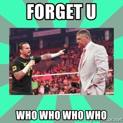 CM Punk Apologize! - FORGET U WHO WHO WHO WHO