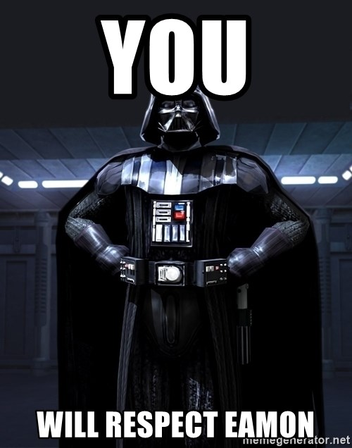 Bitch Darth Vader - You Will respect eamon