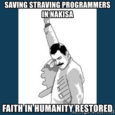 Freddy Mercury - Saving straving PROGRAMMERS in nakisa Faith in humanity restored