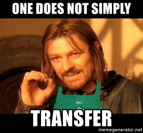 Barista Boromir - one does not simply  transfer